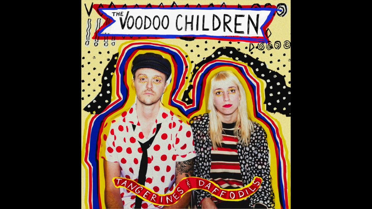 The Voodoo Children – Tangerines & Daffodils Lyrics