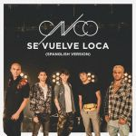 Cnco – Se Vuelve Loca (Spanglish Version) Lyrics