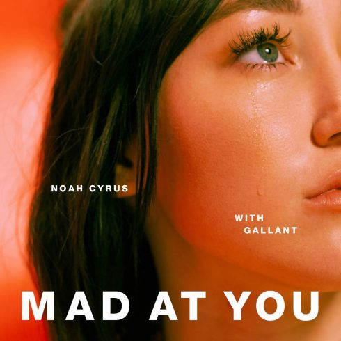 Noah Cyrus With Gallant – Mad At You Lyrics