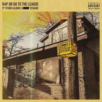 2 Chainz - Rap Or Go To The League.jpg