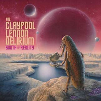 Claypool Lennon Delirium - South Of Reality (Album Lyrics).jpg