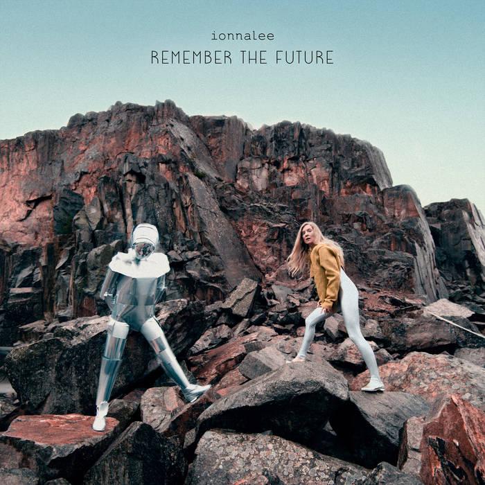 ionnalee - REMEMBER THE FUTURE (Album Lyrics)