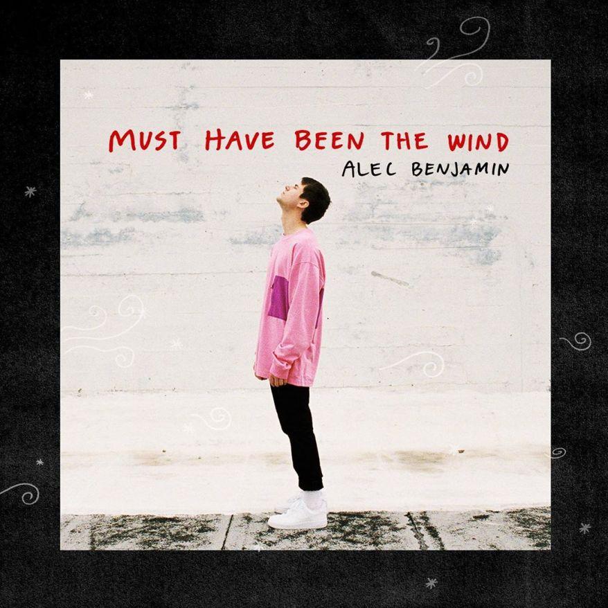 Alec Benjamin – Must Have Been The Wind