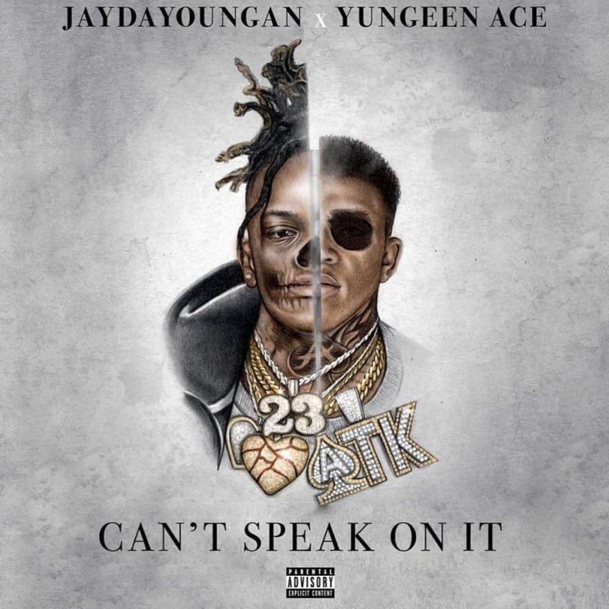 JayDaYoungan & Yungeen Ace - Can't Speak On It (Album Lyrics)