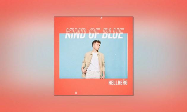Hellberg - Kind of Blue Lyrics