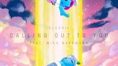 Slushii - Calling Out To You Lyrics