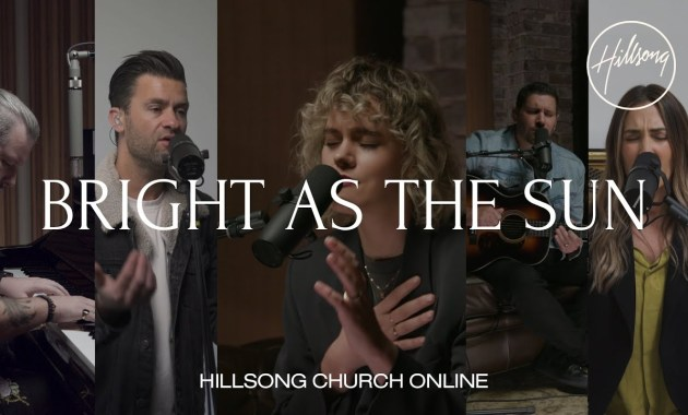 Hillsong Worship - Bright As The Sun Lyrics