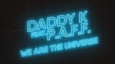 DADDY K Feat. P.A.F.F. – We Are The Universe Lyrics