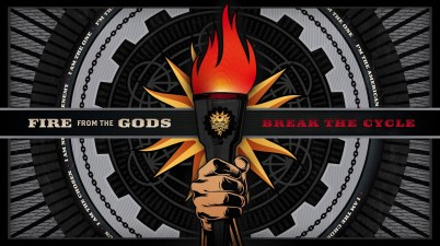 Fire From The Gods - Break The Cycle Lyrics