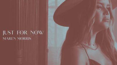 Maren Morris - Just for Now Lyrics