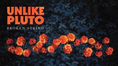 Unlike Pluto - Broken String Lyrics