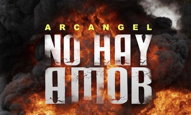 Arcangel - No Hay Amor Lyrics