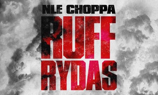 NLE Choppa - Ruff Rydas Lyrics