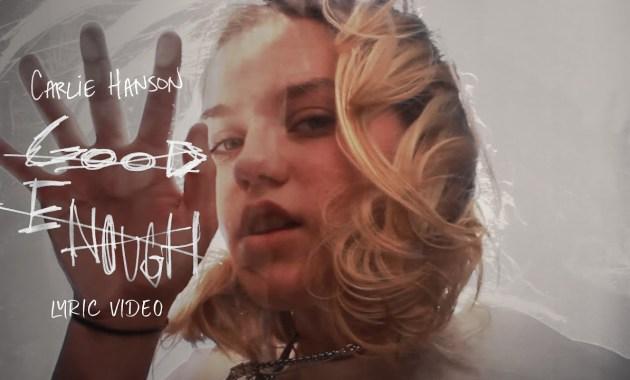 Carlie Hanson - Good Enough Lyrics