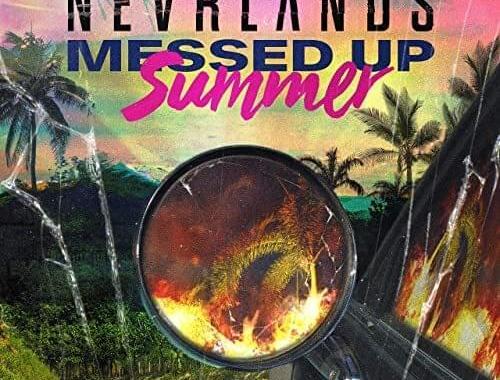 Nevrlands - Messed Up Summer Lyrics