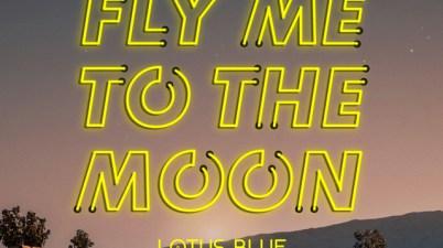 Lotus Blue - Fly Me To The Moon Lyrics