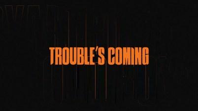 Royal Blood - Trouble's Coming Lyrics