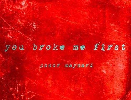 Conor Maynard - You Broke Me First Lyrics