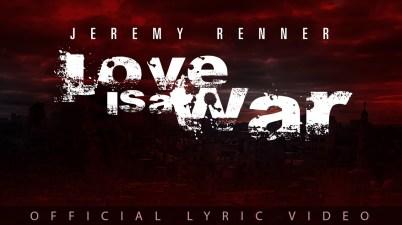 Jeremy Renner - Love Is A War Lyrics