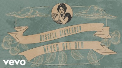 Russell Dickerson - Never Get Old Lyrics