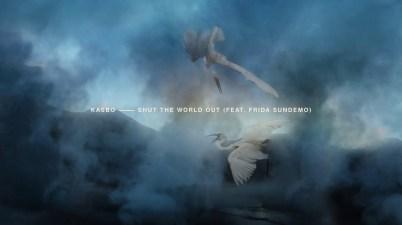 Kasbo - Shut The World Out Lyrics