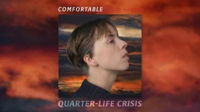 Quarter-Life Crisis - Comfortable Lyrics