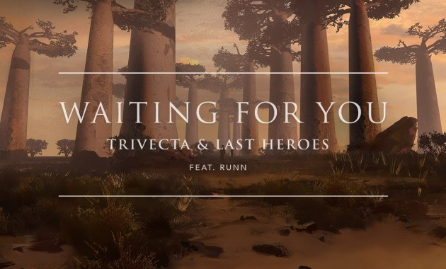 Trivecta & Last Heroes - Waiting For You Lyrics
