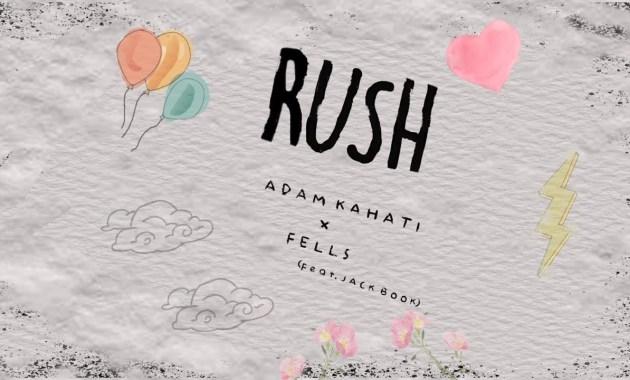 Adam Kahati & Fells - Rush Lyrics