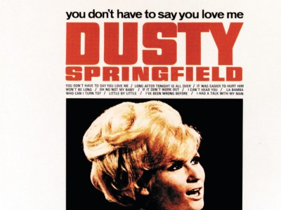 Dusty Springfield - You Don't Have to Say You Love Me Lyrics