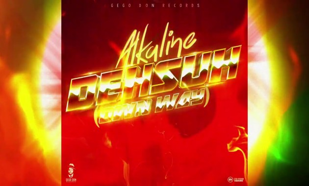 Alkaline - Deh Suh Lyrics