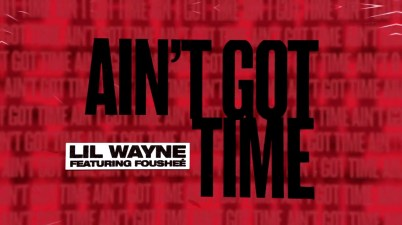 Lil Wayne - Ain't Got Time Lyrics