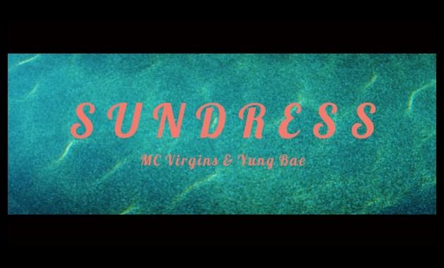 MC Virgins & Yung Bae - Sundress Lyrics