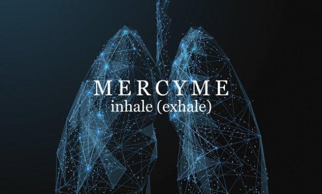 MercyMe - Inhale Lyrics