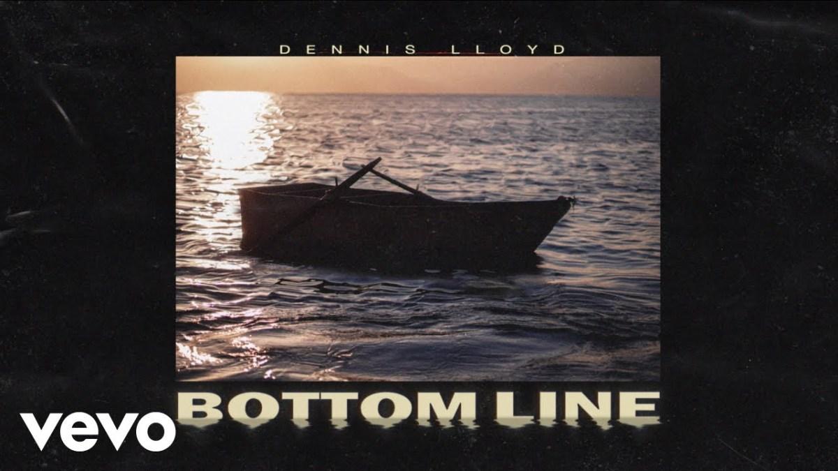 Dennis Lloyd - Bottom Line Lyrics