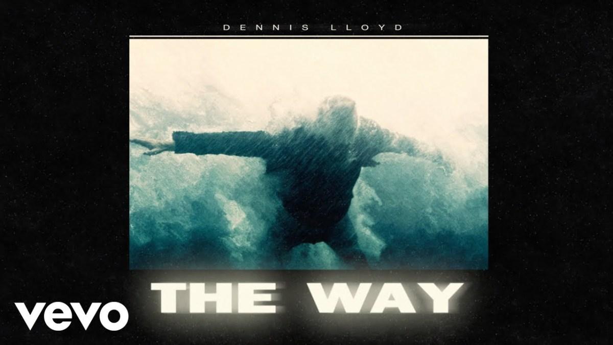 Dennis Lloyd - The Way Lyrics