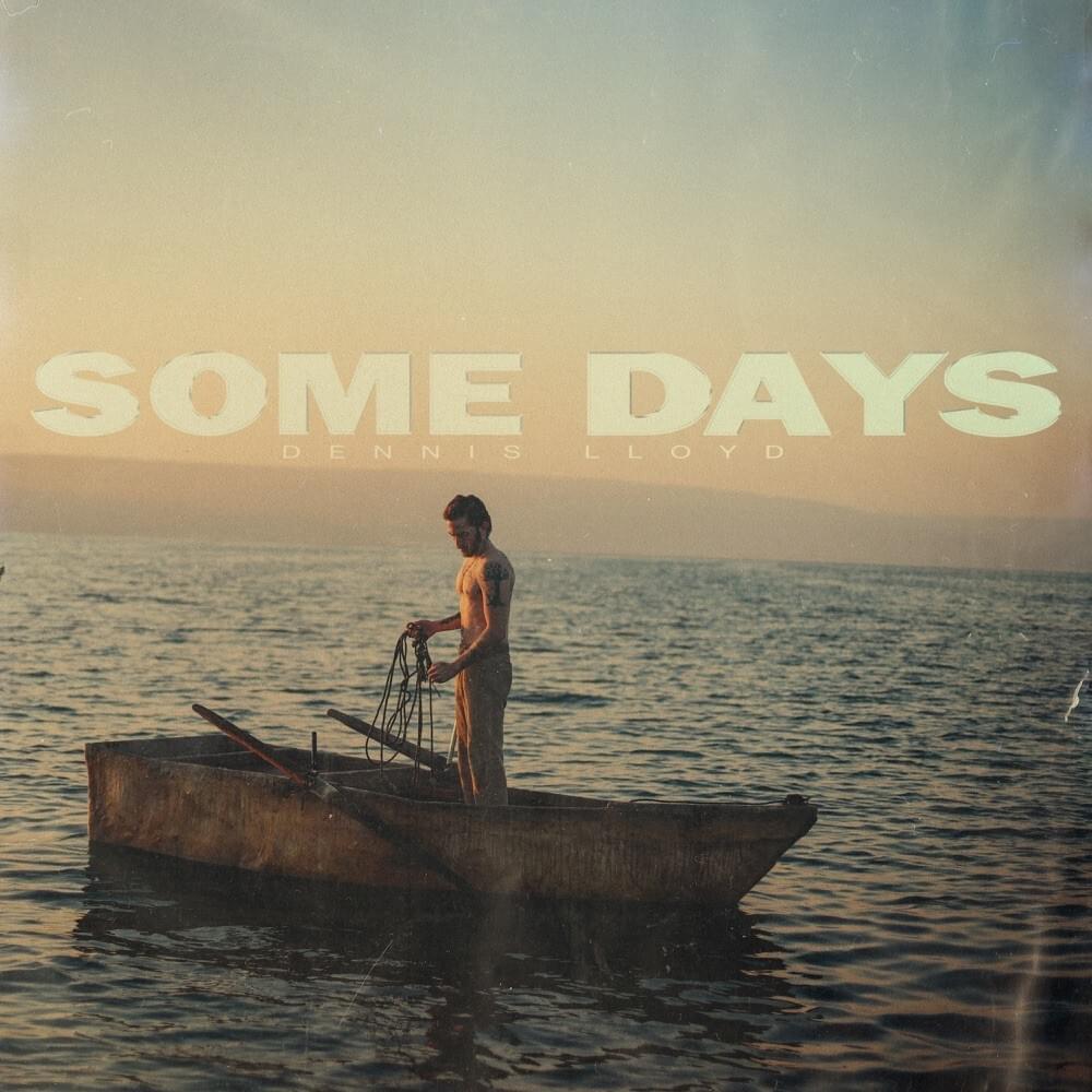 Dennis Lloyd - Some Days Lyrics