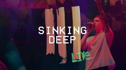 Hillsong Young & Free - Sinking Deep Lyrics