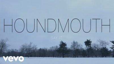 Houndmouth - Say It Lyrics