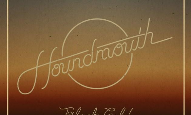 Houndmouth - Black Gold Lyrics