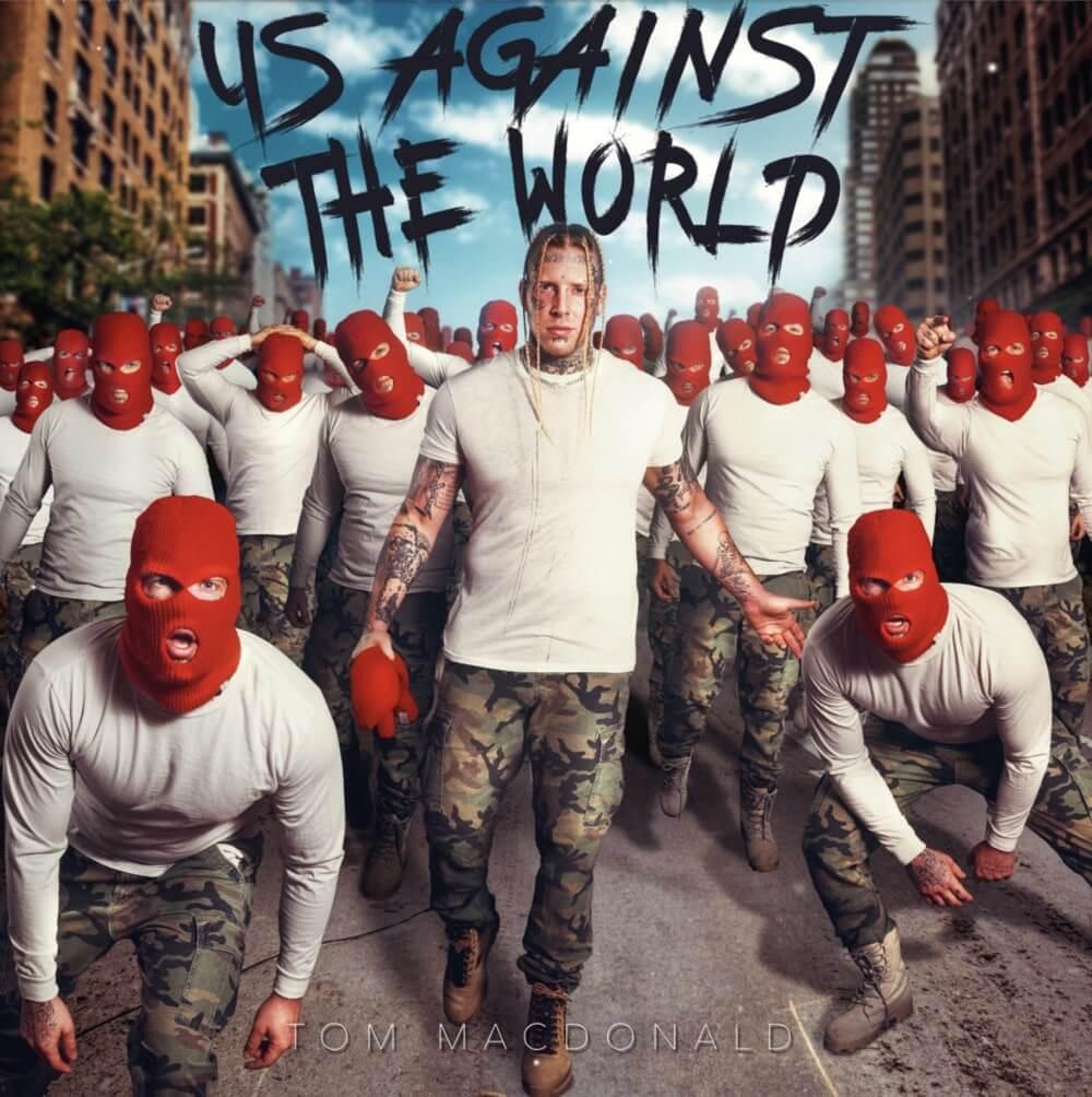 Tom MacDonald - Us Against The World Lyrics