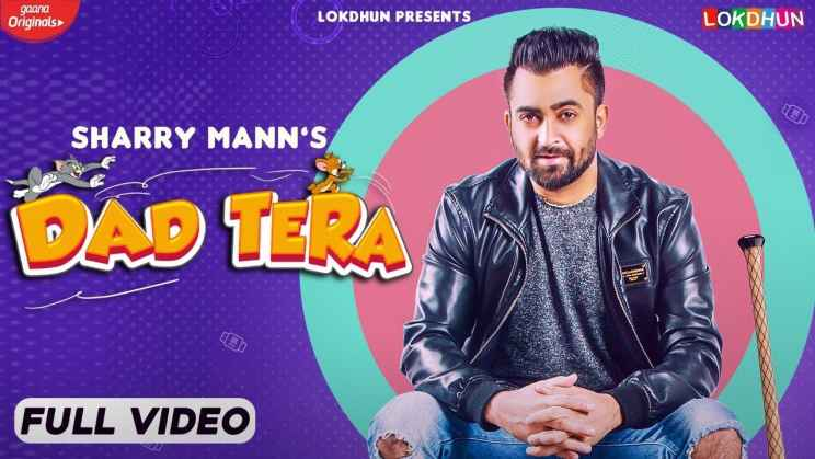 डैड तेरा Dad Tera Lyrics Hindi By Sharry Mann 2021 Super Hit