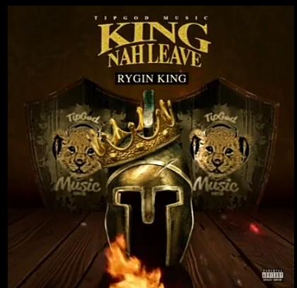 Rygin-King-King-Nah-Leave-lyrics