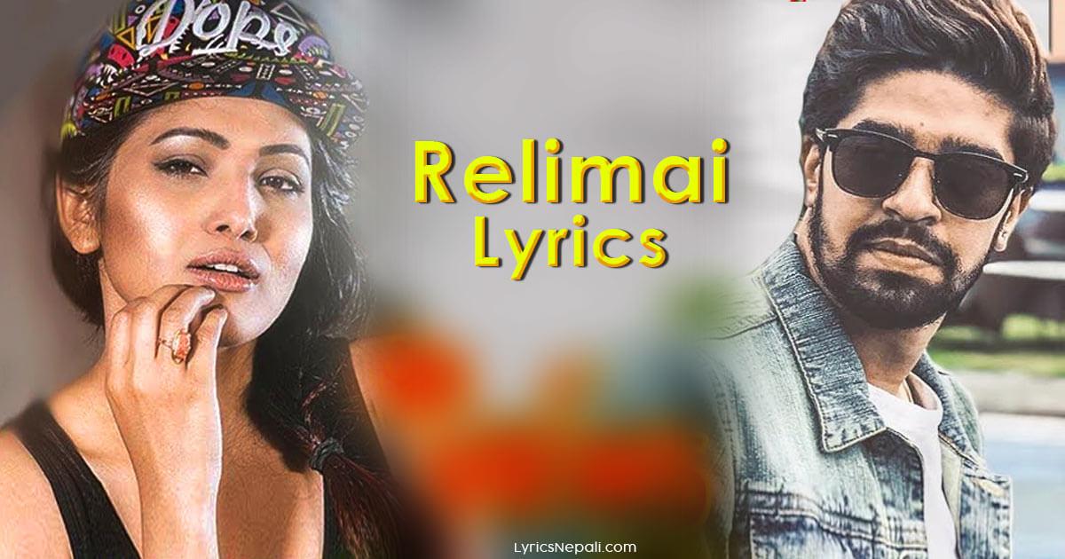 Relimai Song Lyrics – Indira Joshi, Arjan Pandey
