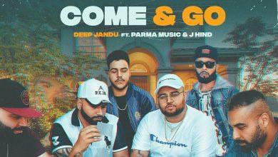 Photo of COME & GO Lyrics DEEP JANDU Ft. Parma Music | J Hind