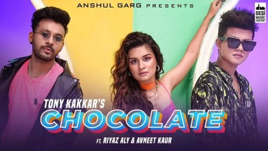 Photo of Chocolate Lyrics Tony Kakkar featuring Riyaz Aly and Avneet Kaur