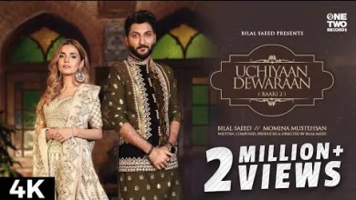 Photo of Uchiyaan Dewaraan Lyrics (Baari 2) Bilal Saeed