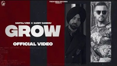 Photo of Grow Lyrics | Sartaj Virk ft. Garry Sandhu | Yeah Proof