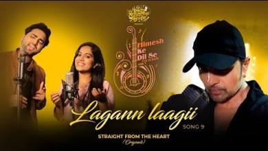 Photo of Lagann Laagii Lyrics | Himesh | Mohd Danish | Sayli