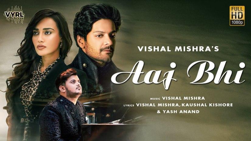 Aaj bhi lyrics in English   Vishal Mishra   Ali Fazal