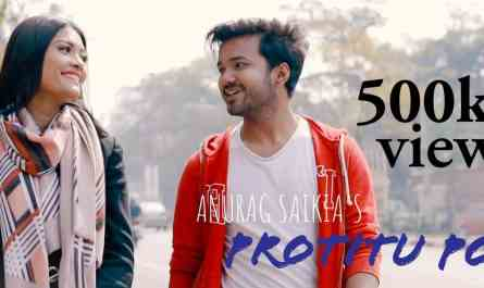 Protitu Pol lyrics | Anurag Saikia | New Assamese Song